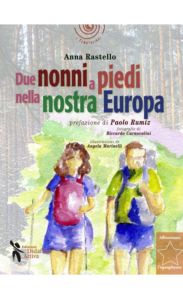 """""""Due nonni a piedi nella nostra Europa"""" di Anna Rastello"""