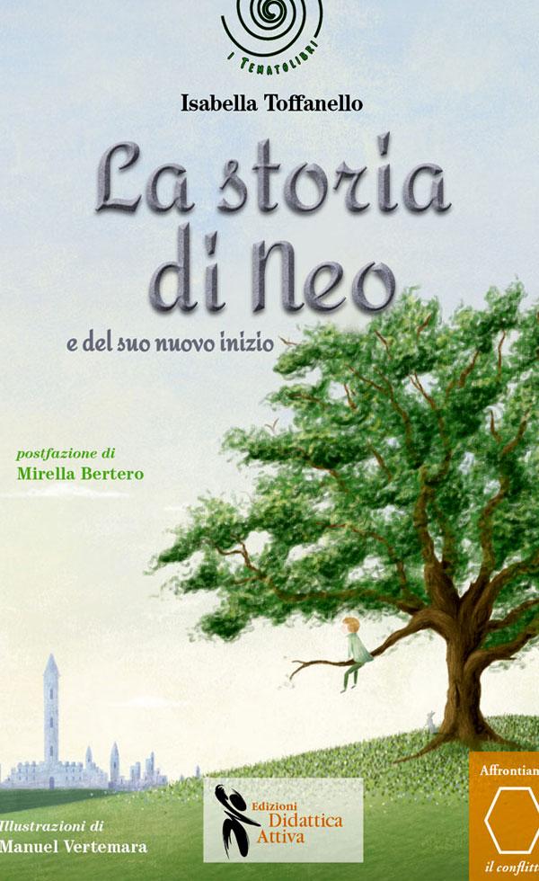 """""""La storia di Neo e del suo nuovo inizio"""" di Isabella Toffanello"""