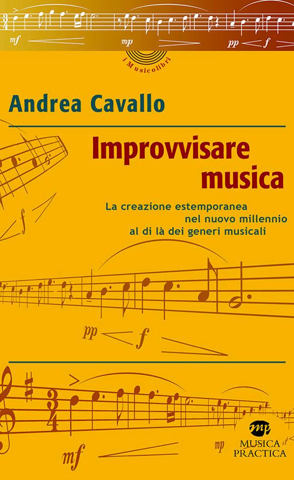 """""""Improvvisare musica"""" di Andrea Cavallo"""