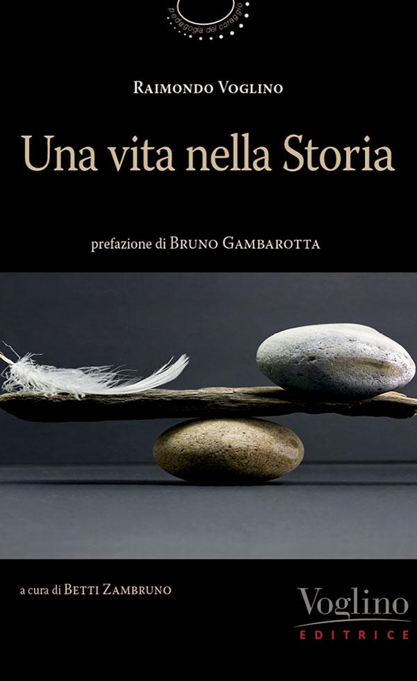 Una vita nella Storia di Raimondo Voglino