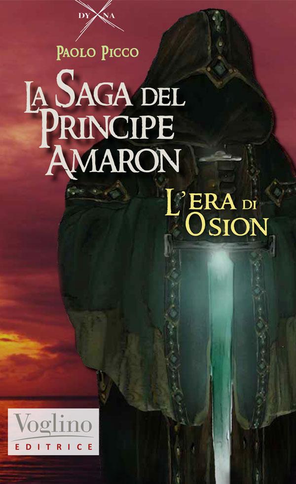 """""""La Saga del Principe Amaron. L'era di Osion"""" di Paolo Picco"""
